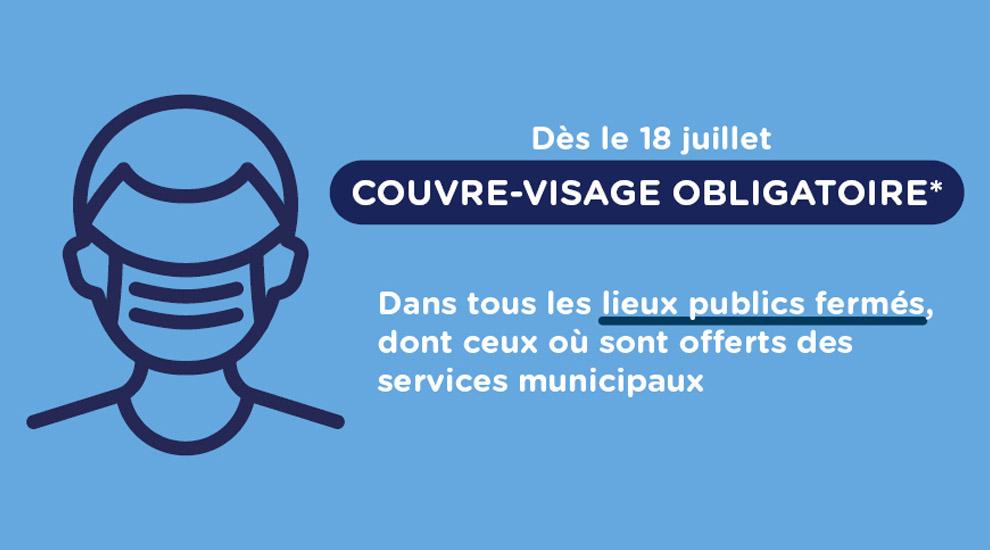 Dès le 18 juillet : le masque ou couvre-visage sera obligatoire pour les citoyens souhaitant accéder aux bâtiments municipaux