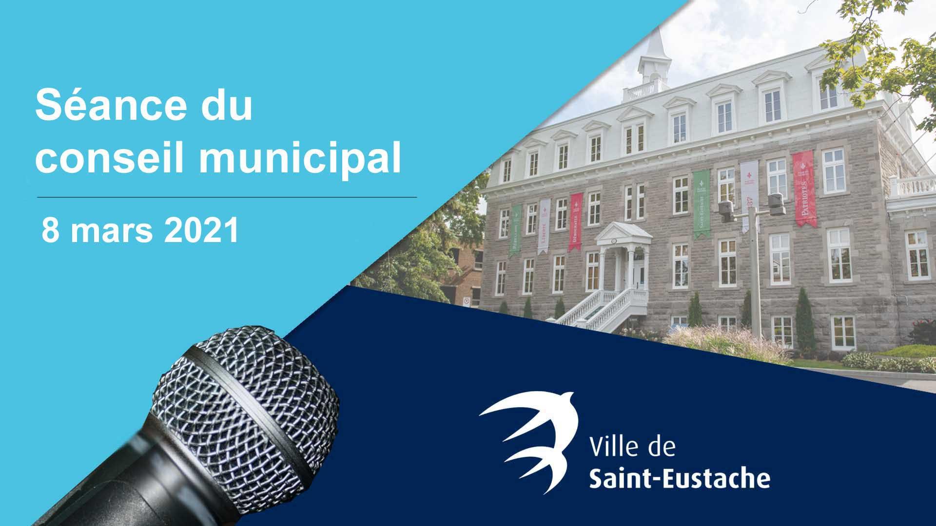 Ville de saint-Eustache - Séance ordinaire du conseil municipal à huis clos le 8 mars 2021