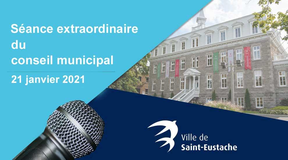 Ville de saint-Eustache - Séance extraordinaire du conseil municipal à huis clos le 21 janvier 2021