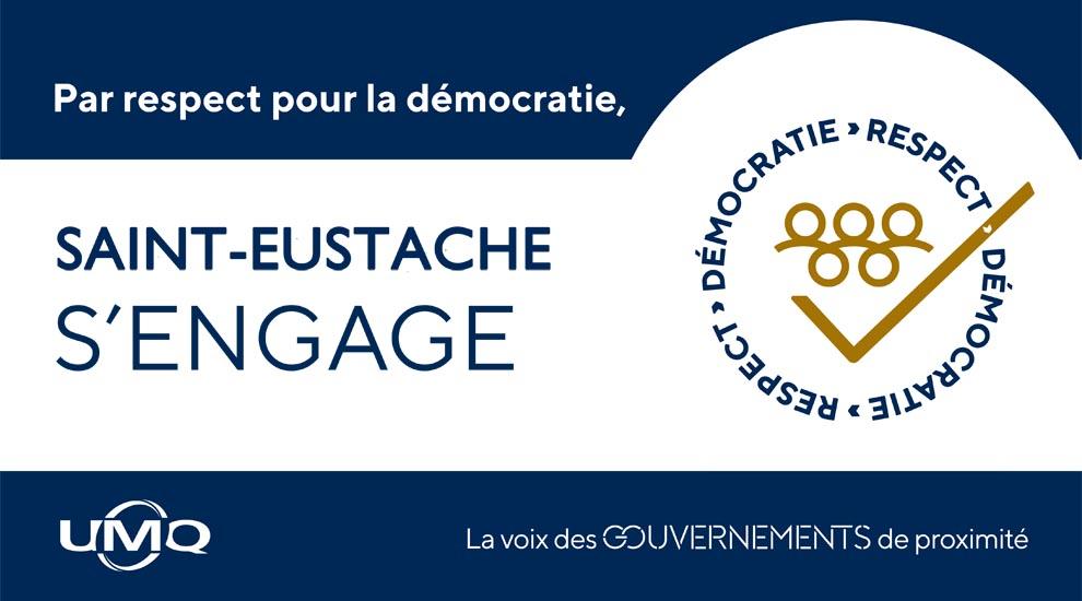 Ville de saint-Eustache - Intimidation envers les élues et élus municipaux et dégradation du climat politique dans de nombreuses municipalités – L'UMQ lance la campagne « La démocratie dans le respect, par respect pour la démocratie »